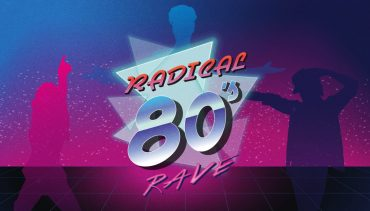 RADICAL 80'S RAVE, The Big, The Bold and The Beautiful