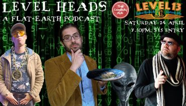 Level Heads. A flat earth podcast